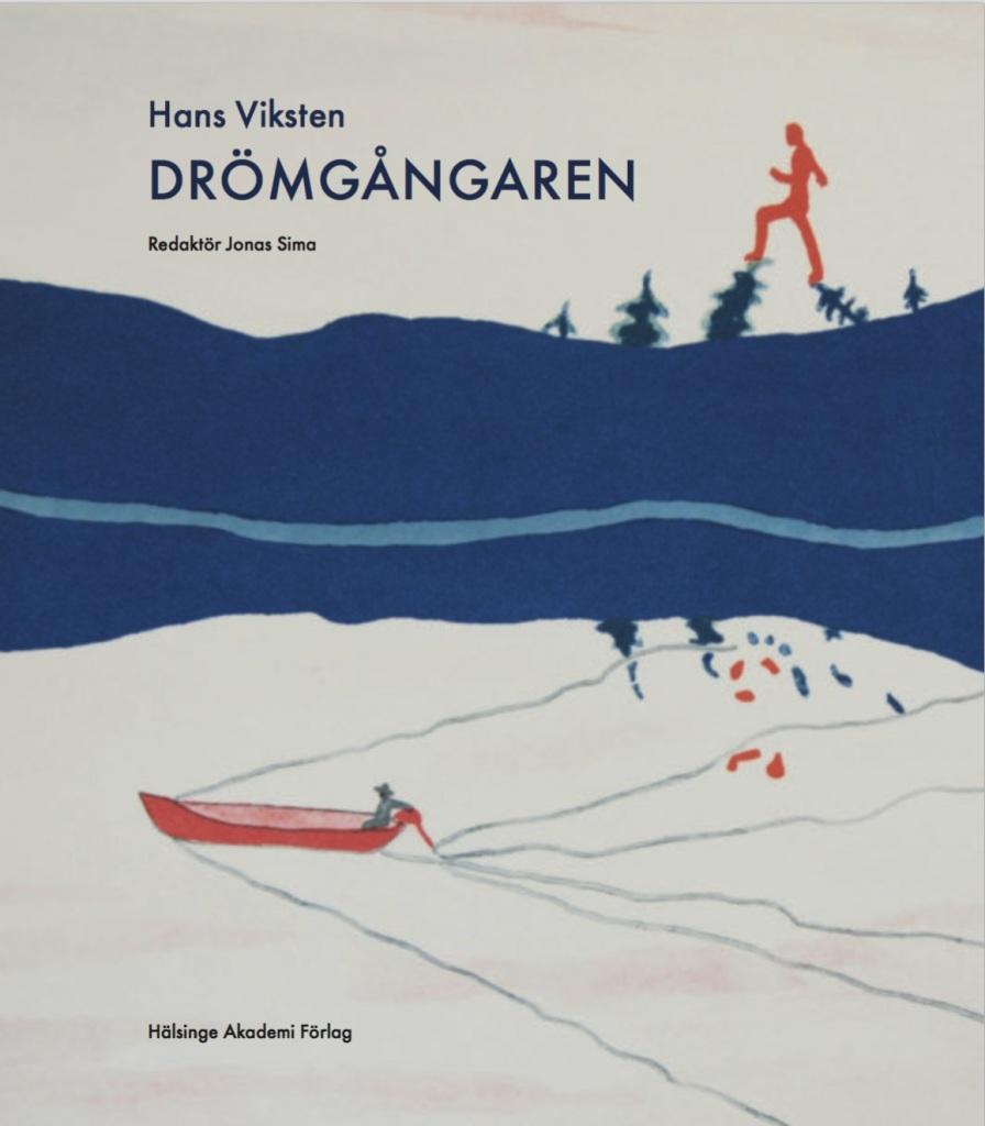 Till utställningen utger Hälsinge Akademi Förlag boken Hans Viksten Drömgångaren, redaktör Jonas Sima.